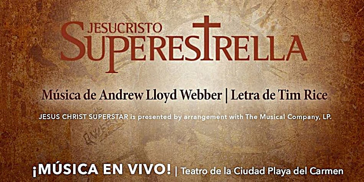 Jesus Christ Superstar Live in Playa del Carmen